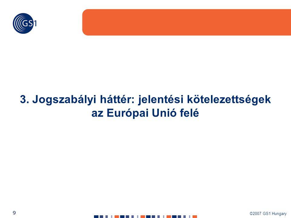 3. Jogszabályi háttér: jelentési kötelezettségek az Európai Unió felé