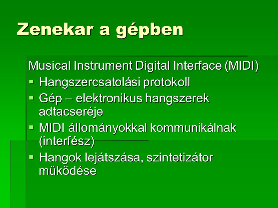 Zenekar a gépben Musical Instrument Digital Interface (MIDI)