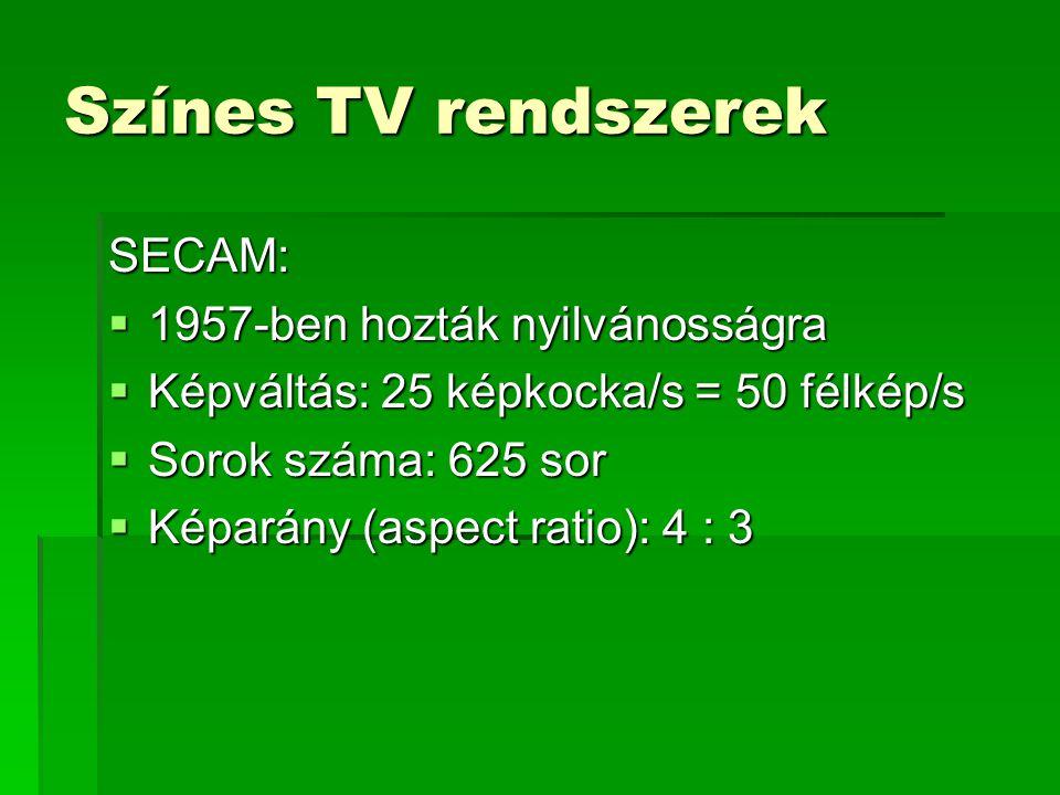 Színes TV rendszerek SECAM: 1957-ben hozták nyilvánosságra