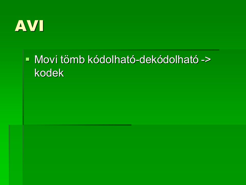 AVI Movi tömb kódolható-dekódolható -> kodek