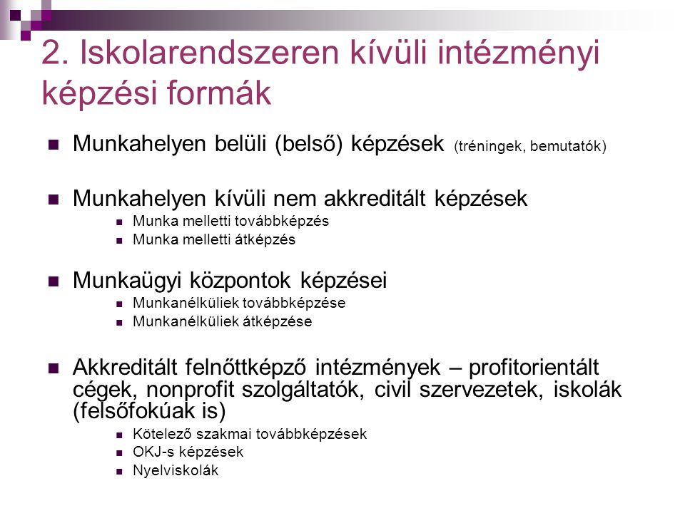 2. Iskolarendszeren kívüli intézményi képzési formák