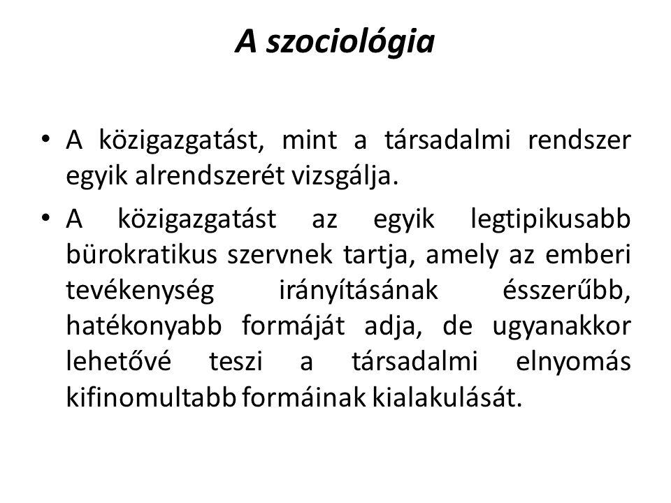A szociológia A közigazgatást, mint a társadalmi rendszer egyik alrendszerét vizsgálja.