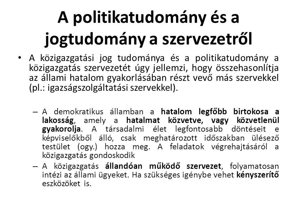 A politikatudomány és a jogtudomány a szervezetről