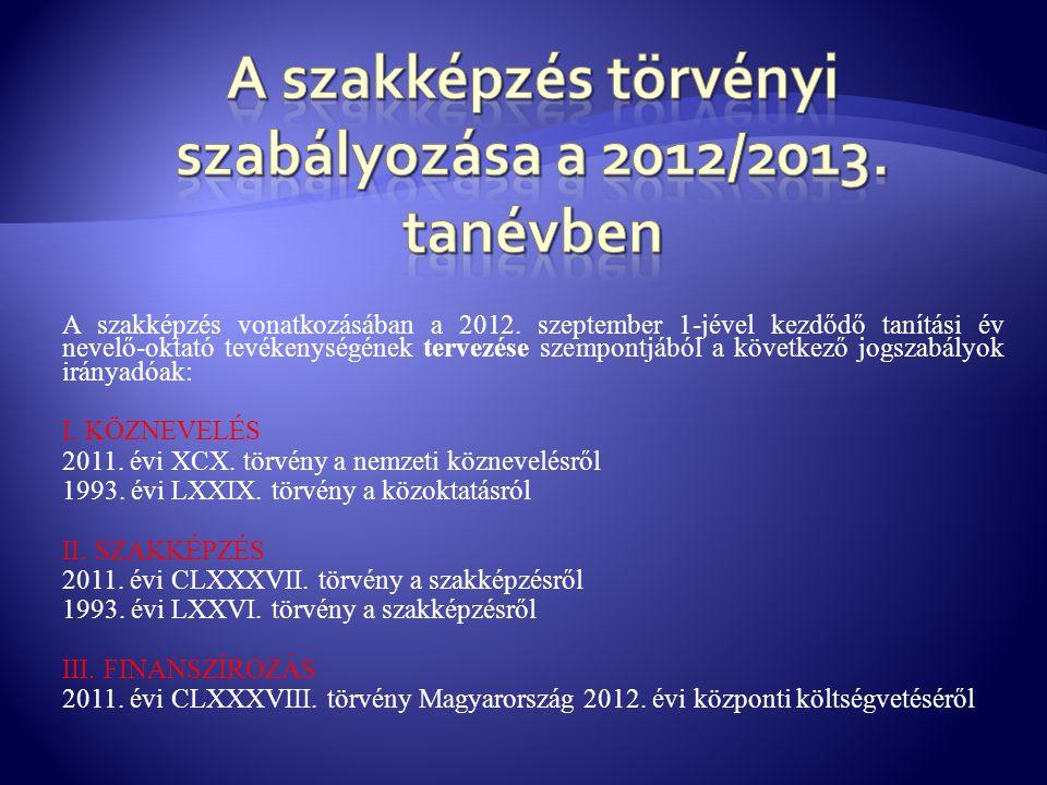 A szakképzés törvényi szabályozása a 2012/2013. tanévben