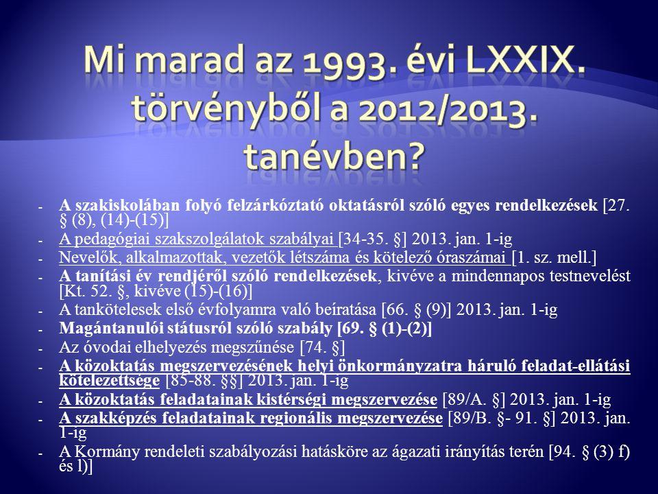 Mi marad az 1993. évi LXXIX. törvényből a 2012/2013. tanévben
