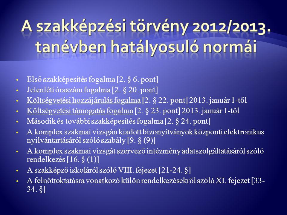 A szakképzési törvény 2012/2013. tanévben hatályosuló normái