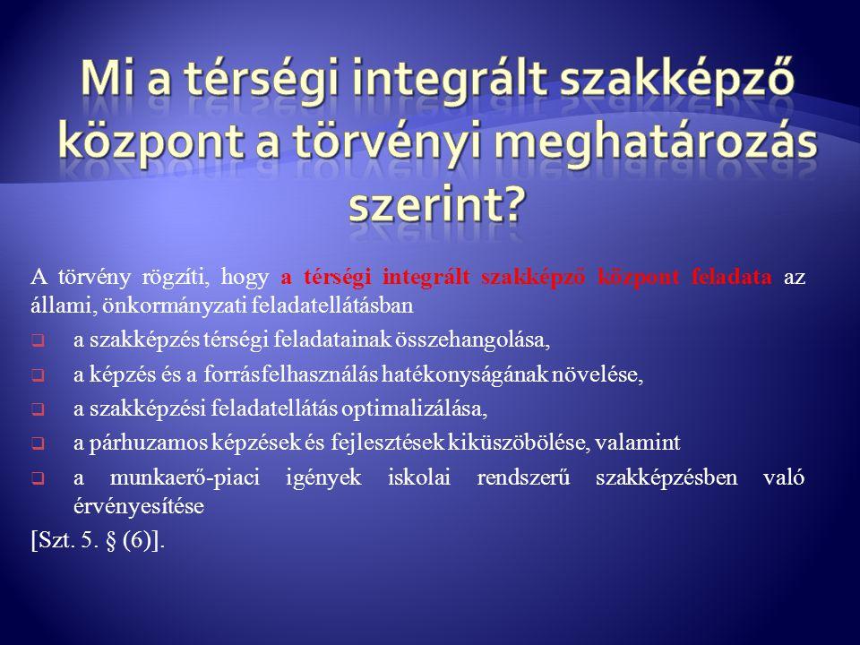Mi a térségi integrált szakképző központ a törvényi meghatározás szerint