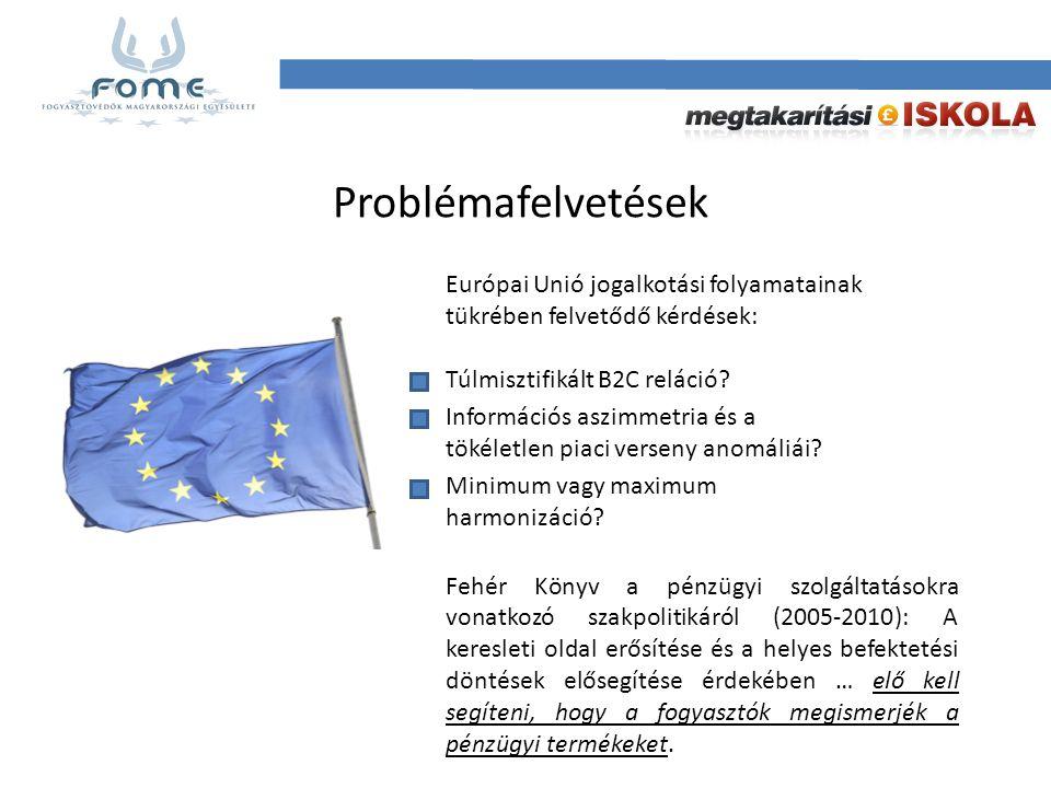 Problémafelvetések Európai Unió jogalkotási folyamatainak tükrében felvetődő kérdések: Túlmisztifikált B2C reláció