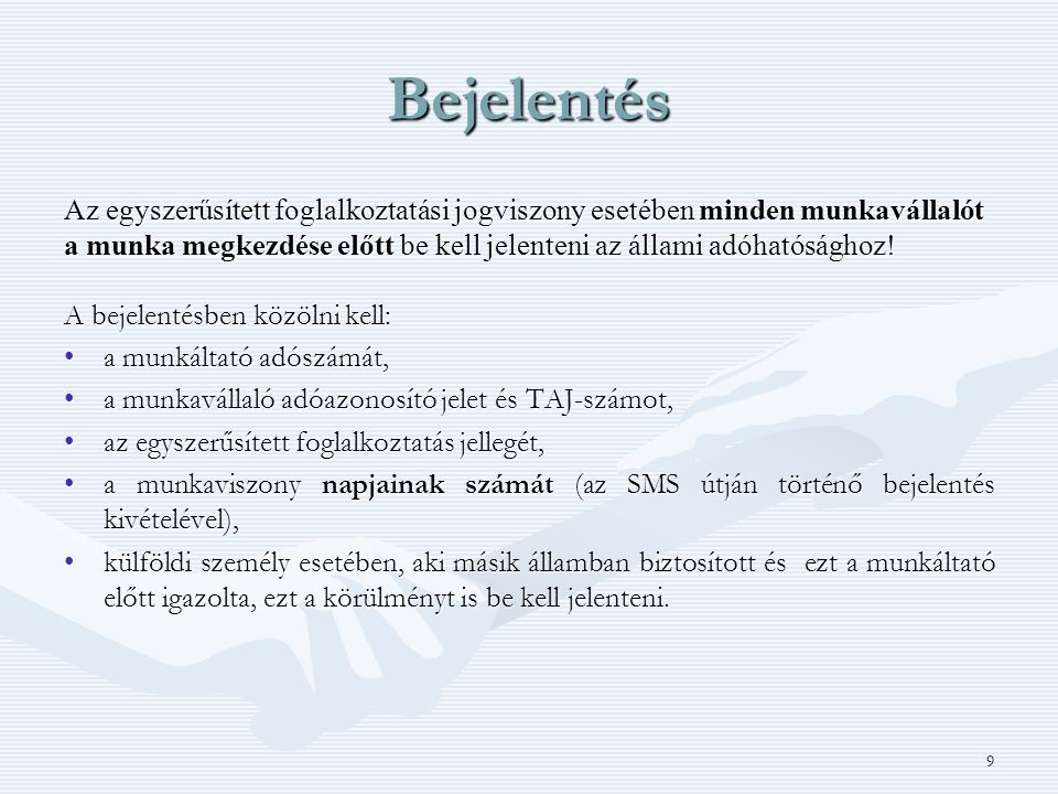 Bejelentés Az egyszerűsített foglalkoztatási jogviszony esetében minden munkavállalót.