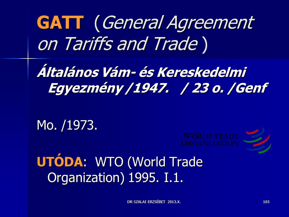 GATT (General Agreement on Tariffs and Trade )