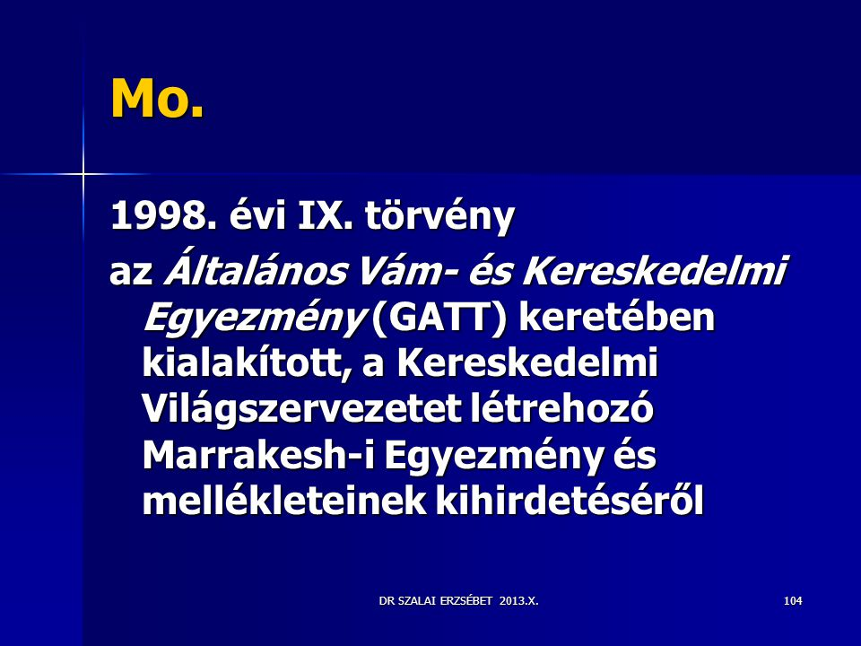 Mo. 1998. évi IX. törvény.