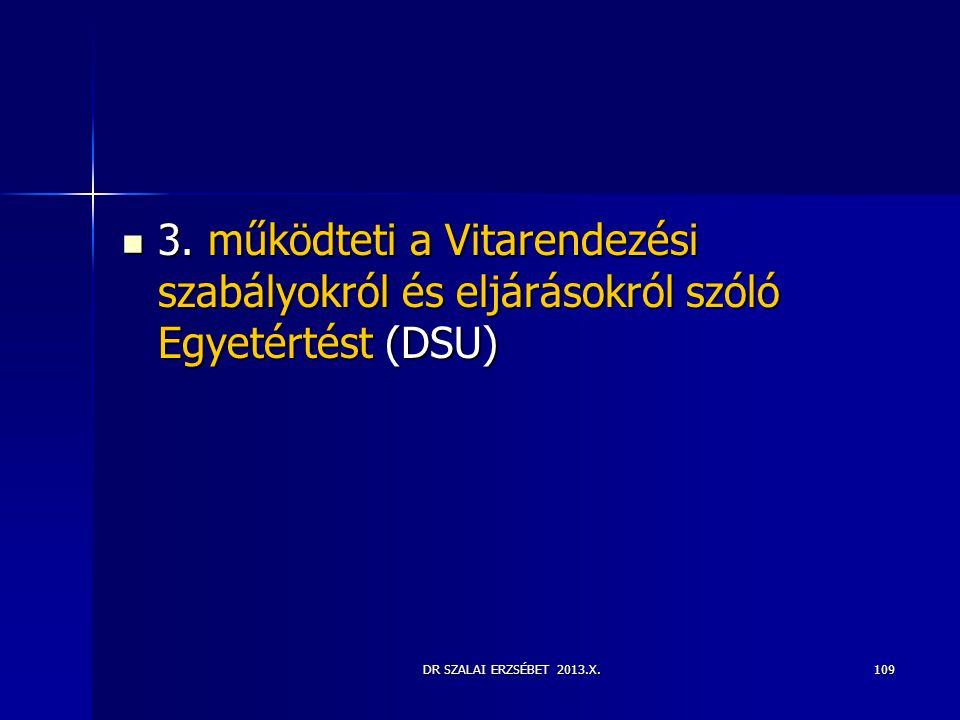 3. működteti a Vitarendezési szabályokról és eljárásokról szóló Egyetértést (DSU)