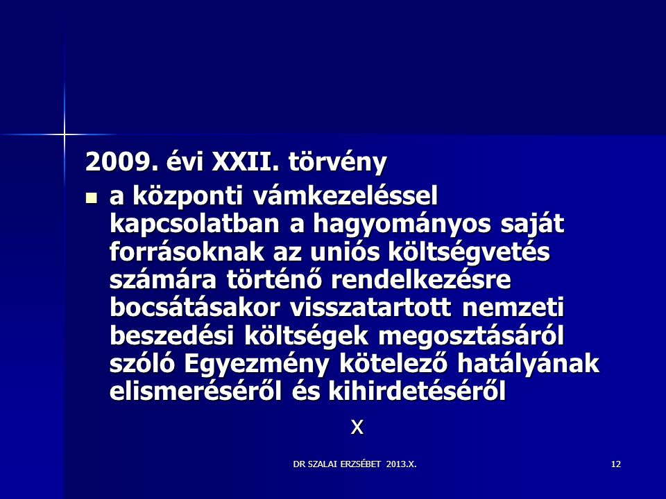 2009. évi XXII. törvény