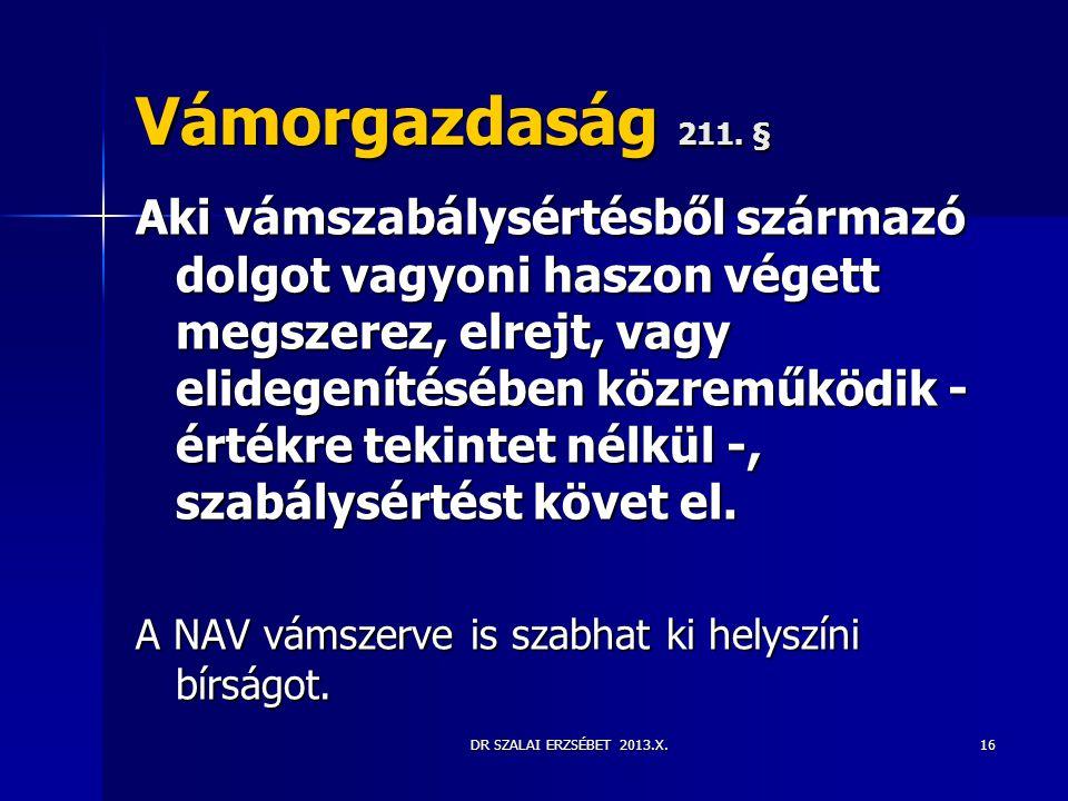 Vámorgazdaság 211. §