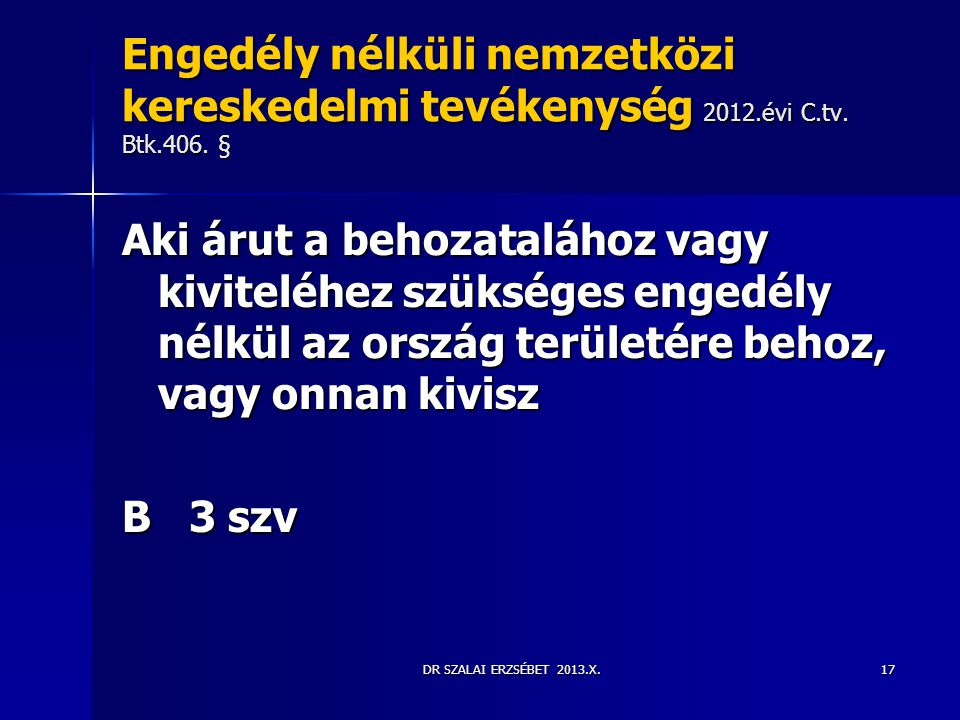 Engedély nélküli nemzetközi kereskedelmi tevékenység 2012. évi C. tv