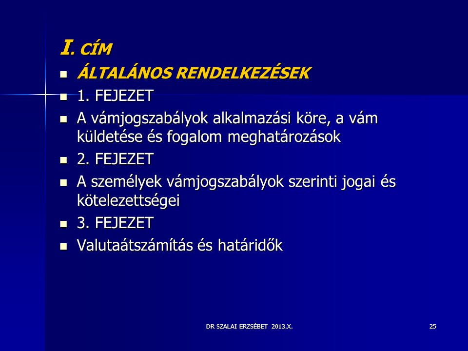 I. CÍM ÁLTALÁNOS RENDELKEZÉSEK 1. FEJEZET
