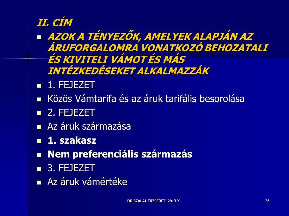 Közös Vámtarifa és az áruk tarifális besorolása 2. FEJEZET