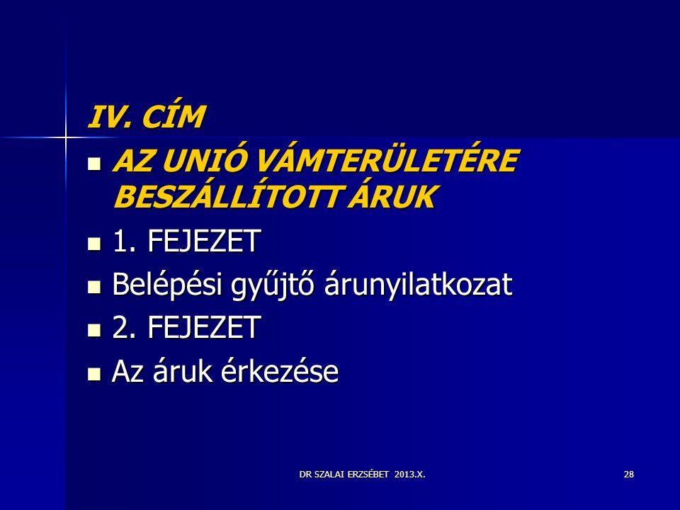 AZ UNIÓ VÁMTERÜLETÉRE BESZÁLLÍTOTT ÁRUK 1. FEJEZET