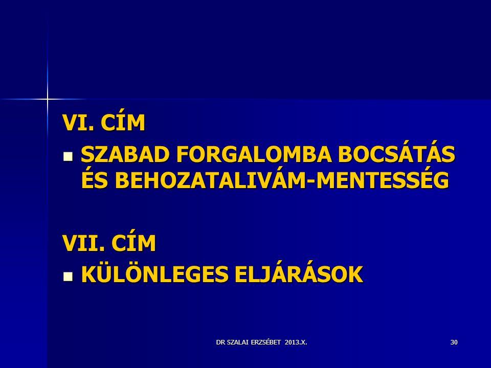 SZABAD FORGALOMBA BOCSÁTÁS ÉS BEHOZATALIVÁM-MENTESSÉG