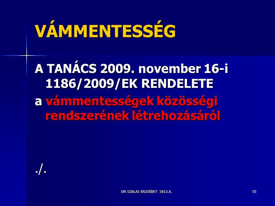 VÁMMENTESSÉG A TANÁCS 2009. november 16-i 1186/2009/EK RENDELETE