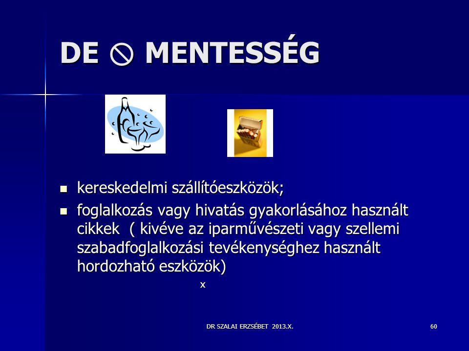 DE  MENTESSÉG kereskedelmi szállítóeszközök;