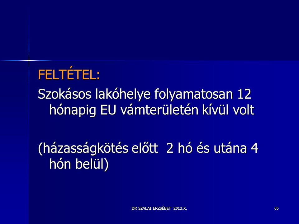 Szokásos lakóhelye folyamatosan 12 hónapig EU vámterületén kívül volt