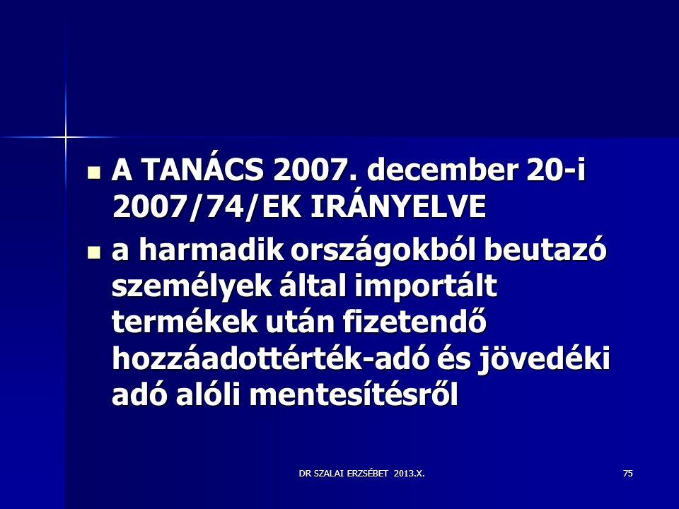 A TANÁCS 2007. december 20-i 2007/74/EK IRÁNYELVE