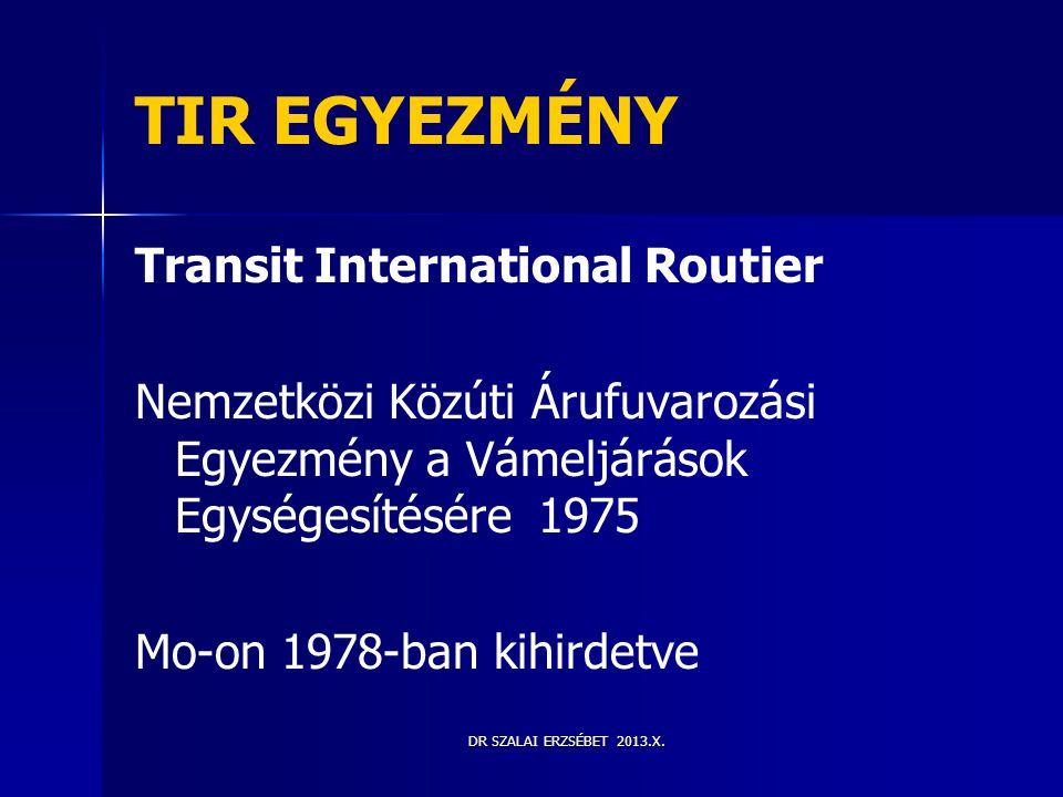 TIR EGYEZMÉNY Transit International Routier