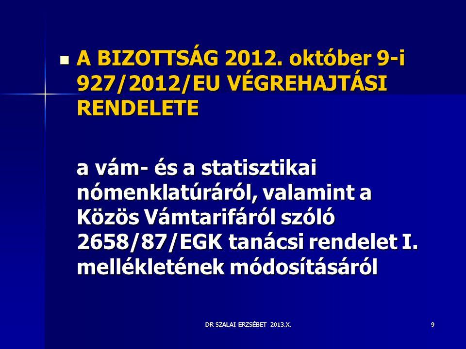 A BIZOTTSÁG 2012. október 9-i 927/2012/EU VÉGREHAJTÁSI RENDELETE