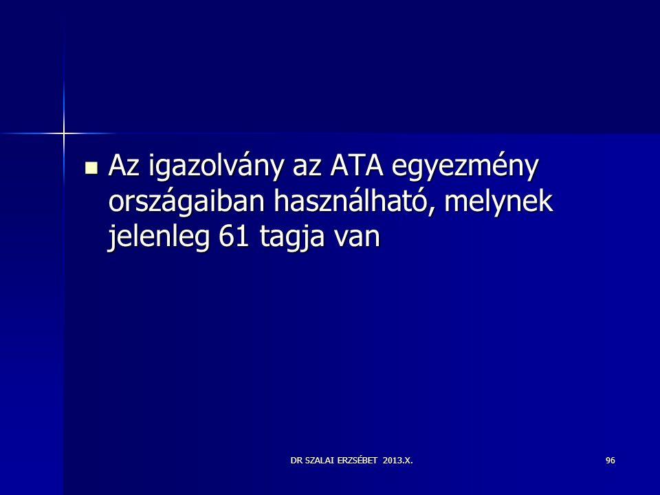 Az igazolvány az ATA egyezmény országaiban használható, melynek jelenleg 61 tagja van