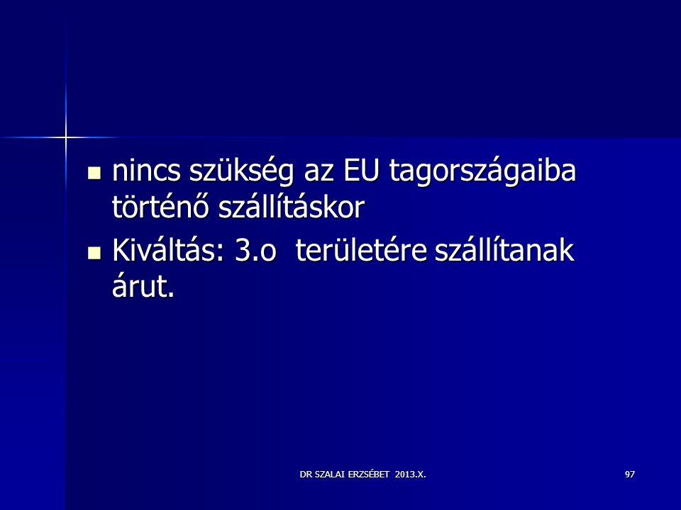 nincs szükség az EU tagországaiba történő szállításkor
