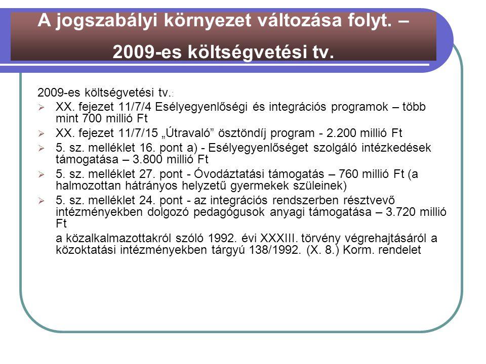 A jogszabályi környezet változása folyt. – 2009-es költségvetési tv.