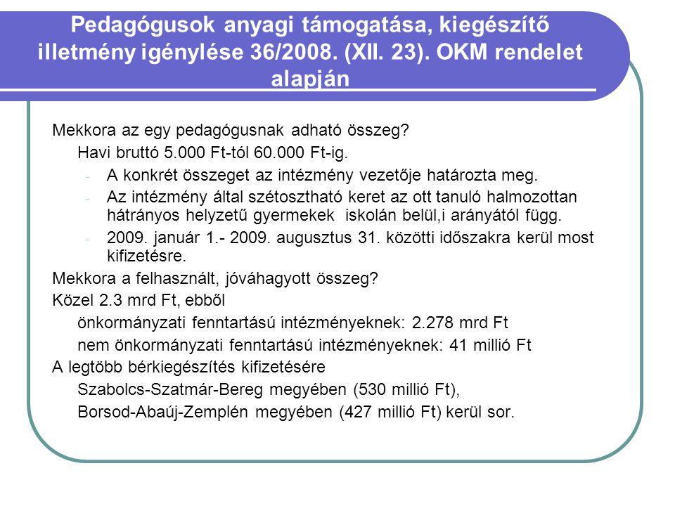 Pedagógusok anyagi támogatása, kiegészítő illetmény igénylése 36/2008