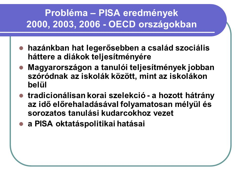 Probléma – PISA eredmények 2000, 2003, 2006 - OECD országokban