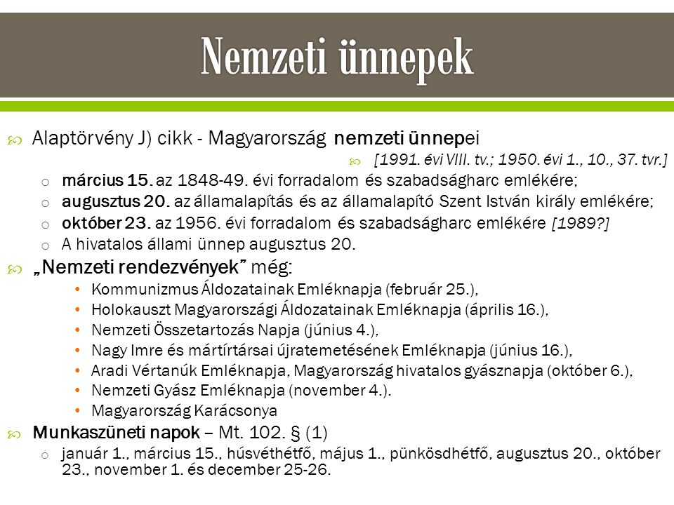 Nemzeti ünnepek Alaptörvény J) cikk - Magyarország nemzeti ünnepei