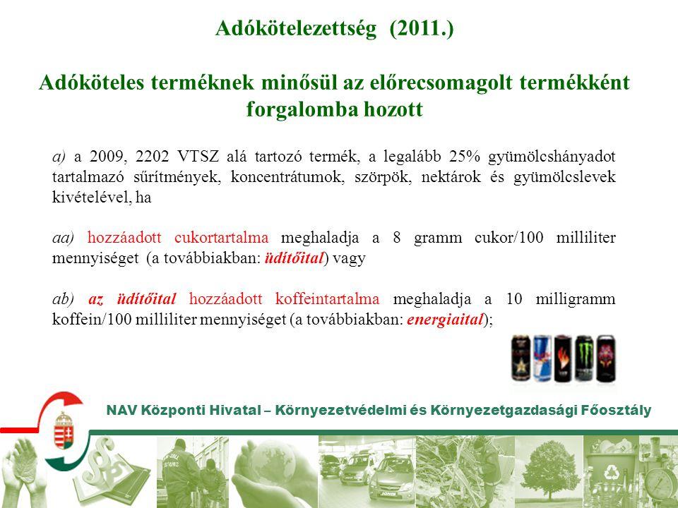 Adókötelezettség (2011.) Adóköteles terméknek minősül az előrecsomagolt termékként forgalomba hozott.