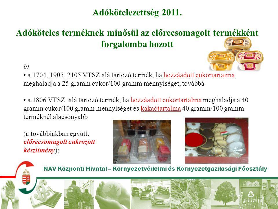 Adókötelezettség 2011. Adóköteles terméknek minősül az előrecsomagolt termékként forgalomba hozott.