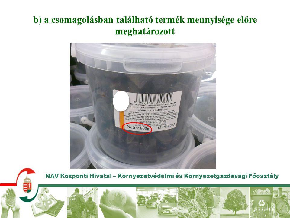 b) a csomagolásban található termék mennyisége előre meghatározott