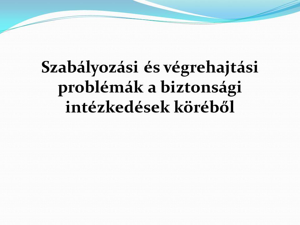 Szabályozási és végrehajtási problémák a biztonsági intézkedések köréből