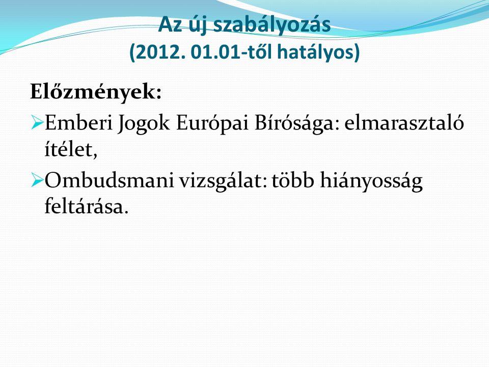Az új szabályozás (2012. 01.01-től hatályos)