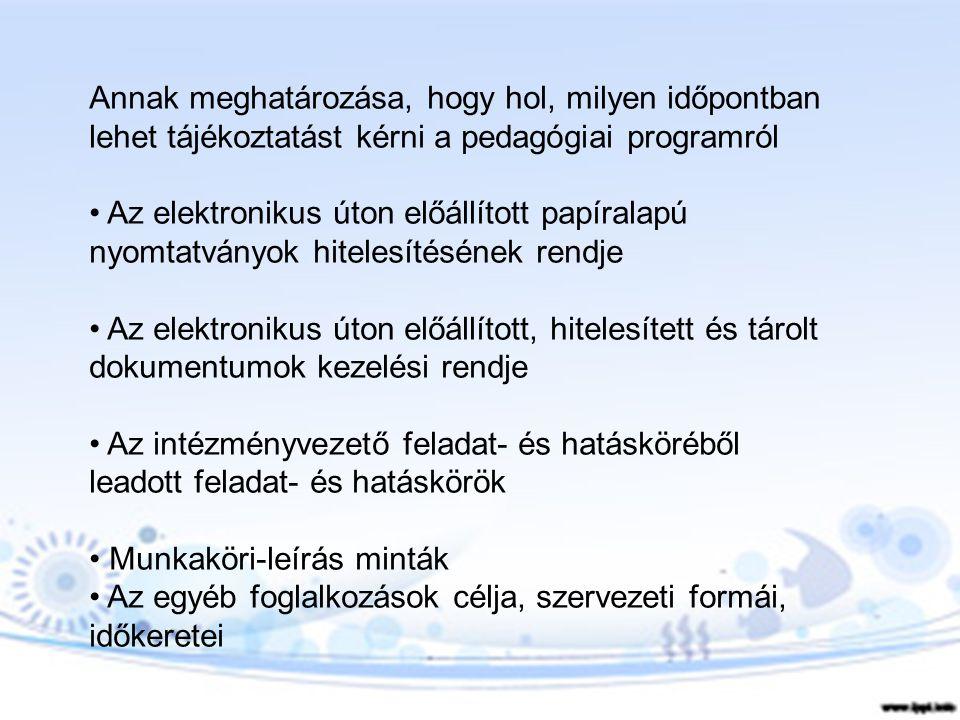 Annak meghatározása, hogy hol, milyen időpontban lehet tájékoztatást kérni a pedagógiai programról