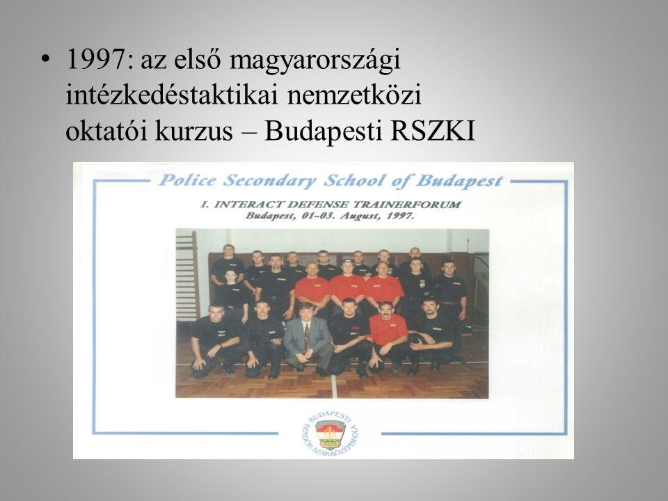 1997: az első magyarországi intézkedéstaktikai nemzetközi oktatói kurzus – Budapesti RSZKI