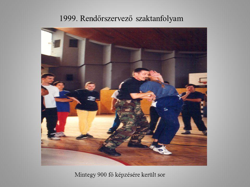 1999. Rendőrszervező szaktanfolyam