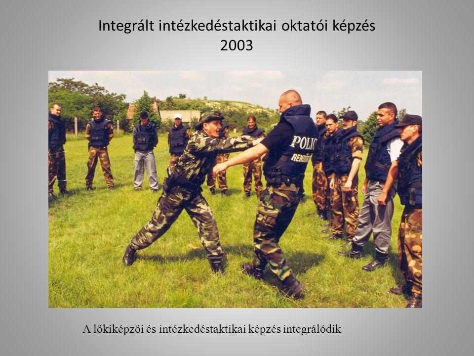 Integrált intézkedéstaktikai oktatói képzés 2003