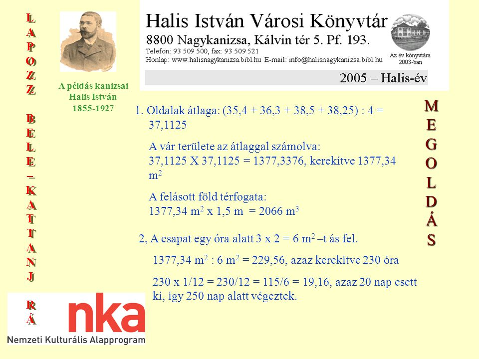 MEGOLDÁS 1. Oldalak átlaga: (35,4 + 36,3 + 38,5 + 38,25) : 4 = 37,1125