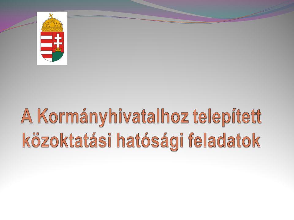 A Kormányhivatalhoz telepített közoktatási hatósági feladatok