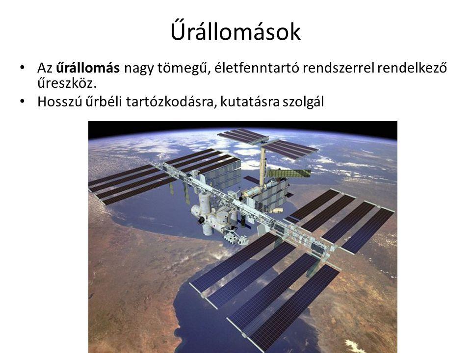 Űrállomások Az űrállomás nagy tömegű, életfenntartó rendszerrel rendelkező űreszköz.