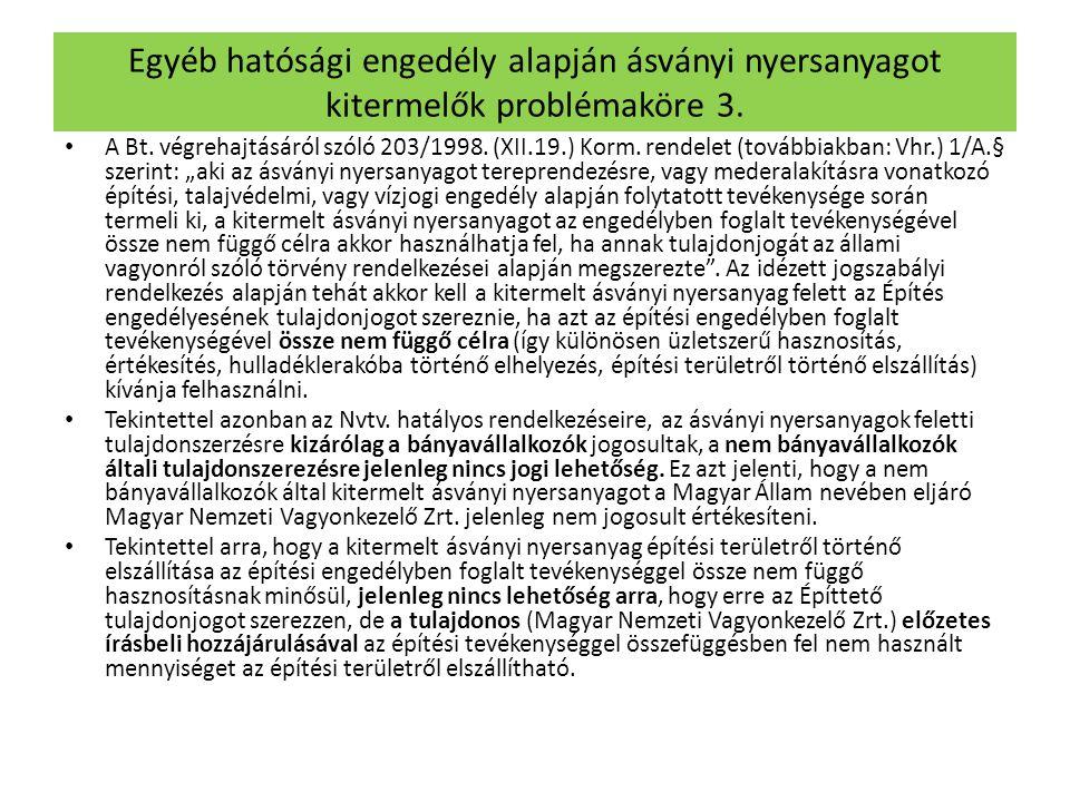 Egyéb hatósági engedély alapján ásványi nyersanyagot kitermelők problémaköre 3.