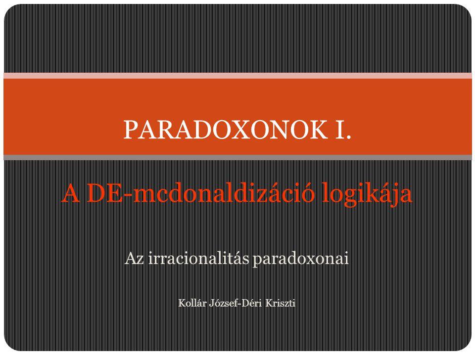 PARADOXONOK I. A DE-mcdonaldizáció logikája