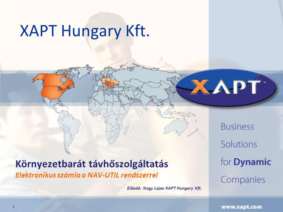 XAPT Hungary Kft. Környezetbarát távhőszolgáltatás Elektronikus számla a NAV-UTIL rendszerrel. Előadó: Nagy Lajos XAPT Hungary Kft.